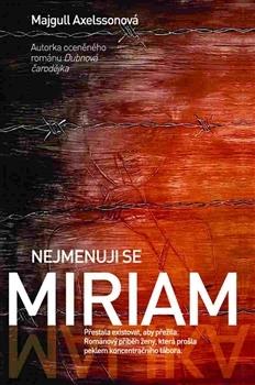 Nejmenuji se Miriam by Majgull Axelsson