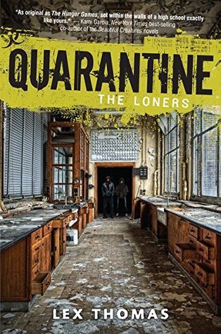 The Loners (Quarantine, #1) by Lex Thomas