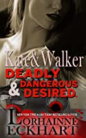 Kate and Walker: Deadly Dangerous  Desired Boxed Set