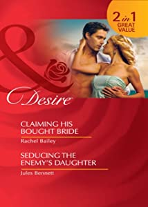 Claiming His Bought Bride / Seducing the Enemy's Daughter