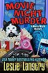 Movie Night Murder (Merry Wrath Mysteries, #4)