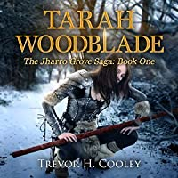 Tarah Woodblade (Bowl of Souls, #6 / Jharro Grove Saga, #1)