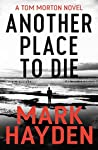 Another Place to Die (Tom Morton #2)