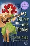A Whole Latte Murder (A Java Jive Mystery, #3)