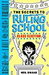 The Secrets to Ruling School: Book Two: Class Election