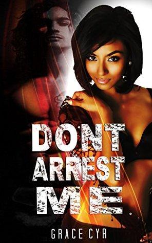BWWM: Don't Arrest Me (A BWWM Bad Boy Billionaire Interracial Romance Collection) (Mix of Romance Collection)