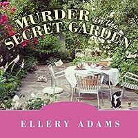 Murder in the Secret Garden: A Book Retreat Mystery (Book Retreat Mysteries #3)