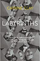 Labyrinths: Emma Jung, Her Marriage to Carl and the Early Years of Psychoanalysis