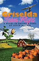 Griselda Takes Flight (A Novel of Bright's Pond Book 3)