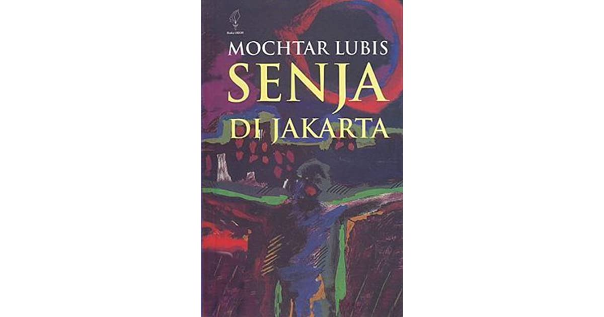Senja di Jakarta by Mochtar Lubis — Reviews, Discussion ...