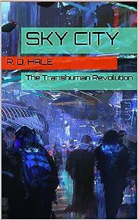 Sky City: The Transhuman Revolution