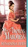 How to Impress a Marquess (Wicked Little Secrets, #3)