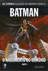 Batman: O Nascimento do Demônio - Parte 1 (DC Comics Coleção de Graphic Novels, #15)