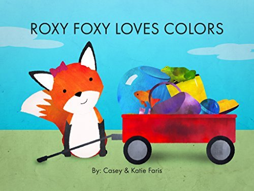 Roxy Foxy Loves Colors  by  Katie Faris