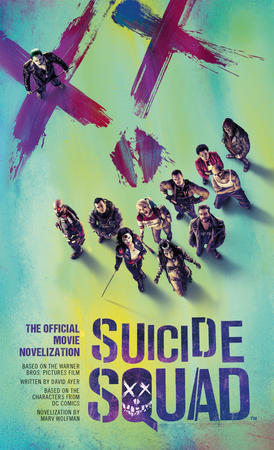 Suicide Squad  The Official Movie Noveliza - Marv Wolfman