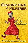 Granny Pins a Pilferer: A Fuchsia, Minnesota Mystery (Fuchsia Minnesota Book 5)