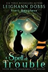A Spell of Trouble (Silver Hollow, #1)