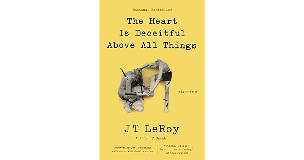 0618dbcb2fd The Heart Is Deceitful Above All Things  Stories by J.T. LeRoy