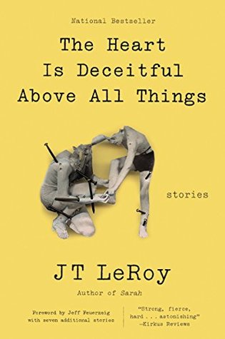 The Heart Is Deceitful Above All Things Stories By Jt Leroy
