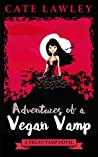 Adventures of a Vegan Vamp (Vegan Vamp, #1)