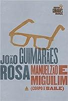 Manuelzão e Miguilim (Corpo de Baile #1)