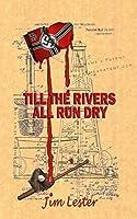 Till the Rivers All Run Dry