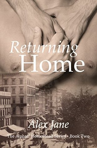 Returning Home (The Alphas' Homestead, #2)