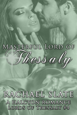 Masterful Lord of Thessaly (Halcyon Romance, #5)