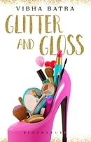 Glitter and Gloss by Vibha Batra