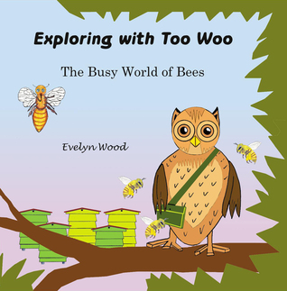 The busy world of bees (Exploring with Too Woo #2)