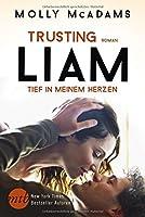 Trusting Liam - Tief in meinem Herzen (Taking Chances, #2)