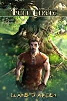 Full Circle: Forester Triad Act Three (Tales of the Forest, #3)