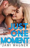 Just One Moment (Black Alcove, #4)