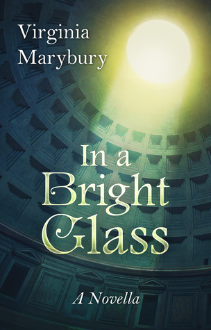 In a Bright Glass by Virginia Marybury