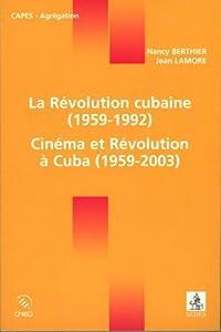 La Révolution cubaine [1959-1992] : Cinéma et Révolution a Cuba [1959-2003]