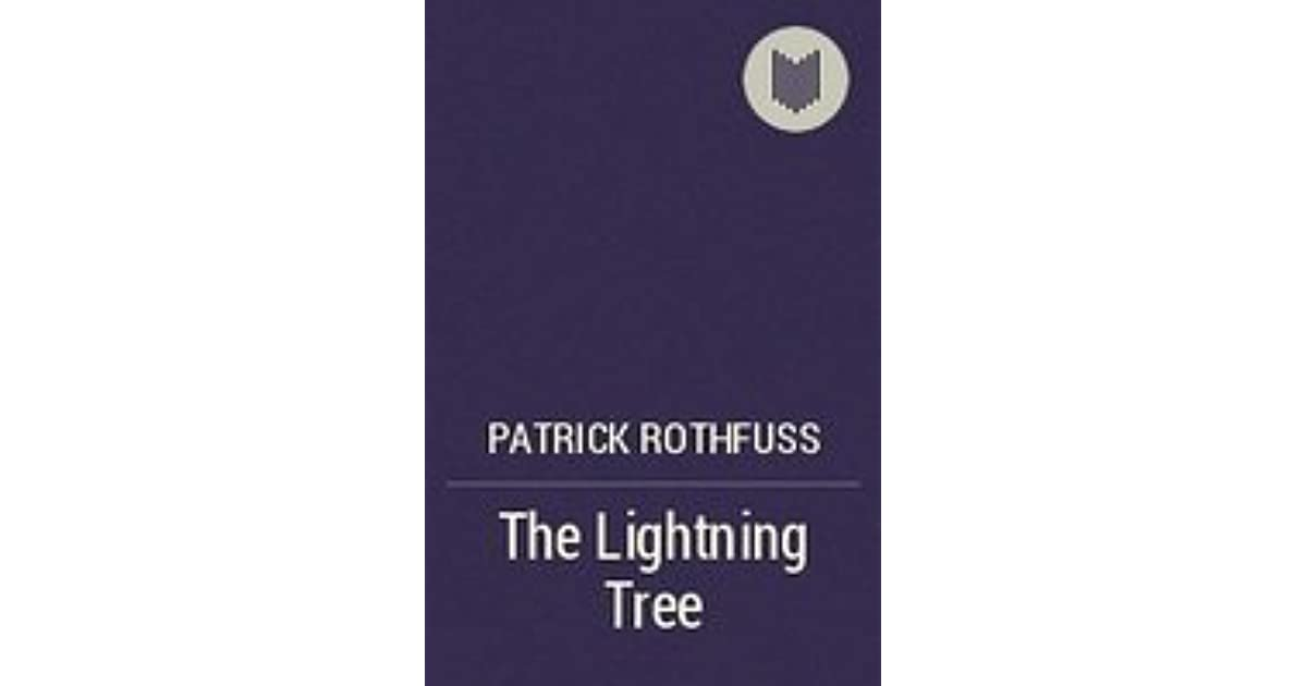 The lightning tree by patrick rothfuss fandeluxe Images