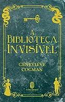 A Biblioteca Invisível (A Biblioteca Invisível #1)