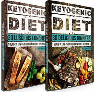 Keto Diet: 60 Delicious Ketogenic Diet Recipes: 30 Days of Keto Lunch & Dinner + FREE GIFT! (Ketogenic Cookbook, High Fat Low Carb, Keto Diet, Weight Loss, Epilepsy, Diabetes)