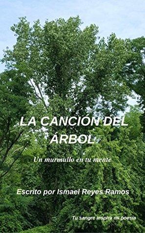 LA CANCIÓN DEL ÁRBOL: Un murmullo en tu mente by Ismael