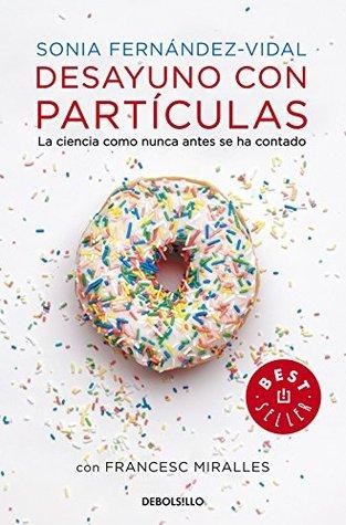 Desayuno con partículas / Breakfast with particles by Sonia Fernandez Vidal