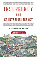 Insurgency and Counterinsurgency: A Global History