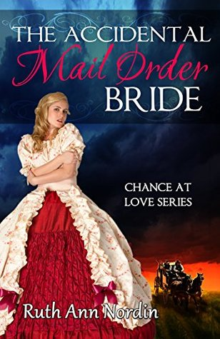 The Accidental Mail Order Bride by Ruth Ann Nordin