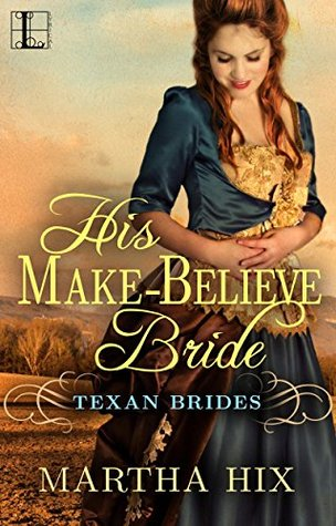 His Make-Believe Bride (Texan Brides)