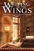 Weeping in the Wings (Sarah Bennett Mysteries #2)