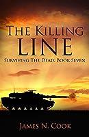 The Killing Line (Surviving the Dead, #7)