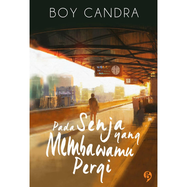 Pada Senja Yang Membawamu Pergi By Boy Candra