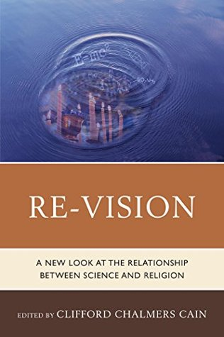 Re-Vision by Clifford Chalmers Cain