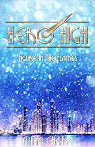 Figure in the Flames (Hero High, #1-3)