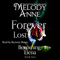Forever Lost: Becoming Elena - Book Two
