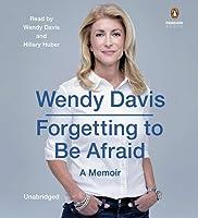 Forgetting to Be Afraid: A Memoir